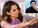 Kangana Ranaut Karan Johar Is Nobody Tell Me Leave The Industry