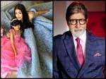 Amitabh Bachchan Lovingly Calls Aishwarya Rai Bachchan Aaradhya