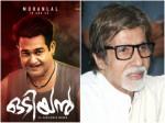 Amitabh Bachchan Is Part Mohanlal S Odiyan