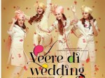 Veere Di Wedding Bollywood Movie Review