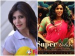 Samantha Reveals Super Deluxe Rejected By Two Heroines