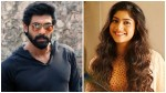 Rana Daggubati Trying To Convince Sai Pallavi
