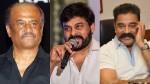 Chiranjeevi Requested Rajinikanth And Kamal Haasan To Stay Away From Politics