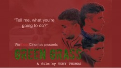 Short Film Green Grass Directed By Tony Thomas Is Getting Rave Reviews